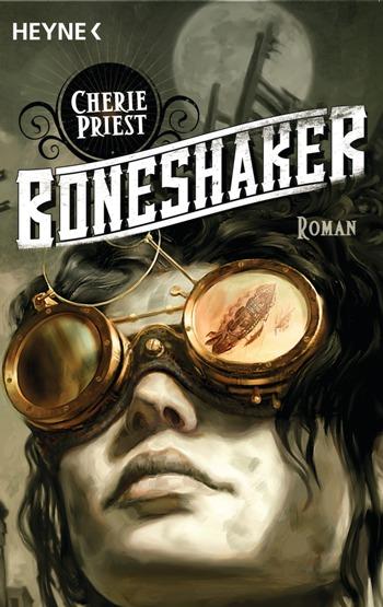 Boneshaker von Cherie Priest