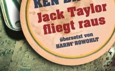 Jack Taylor fliegt raus von Ken Bruen