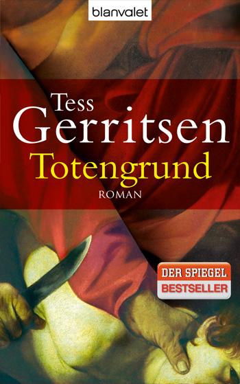 Totengrund von Tess Gerritsen
