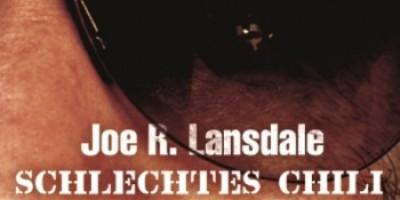 Schlechtes Chili von Joe R. Lansdale