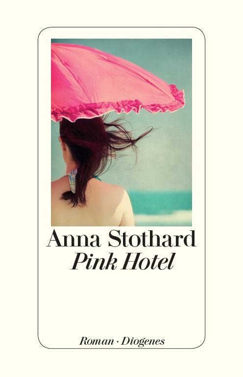 Pink Hotel von Anna Stothard