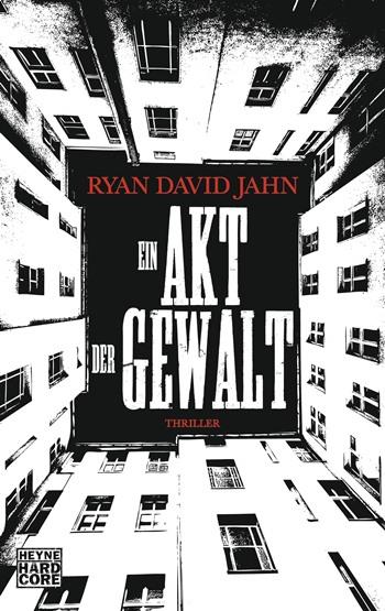 Ein Akt der Gewalt von Ryan David Jahn | © Heyne
