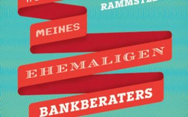 Die Abenteuer meines ehemaligen Bankberaters von Tilman Rammstedt