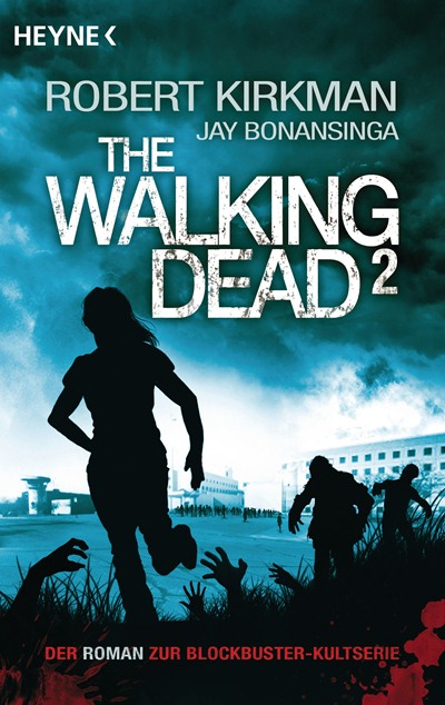 The Walking Dead 2 von Robert Kirkman und Jay Bonansinga | © Heyne Verlag