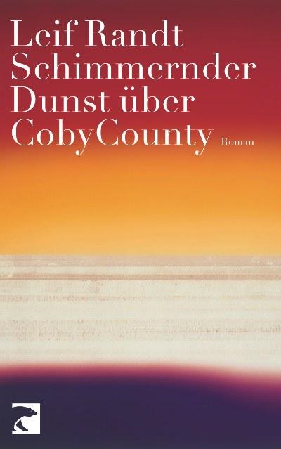 Schimmernder Dunst über CobyCounty von Leif Randt