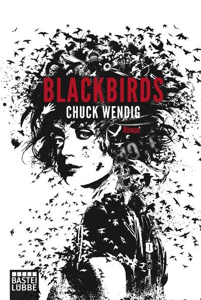 Blackbirds von Chuck Wendig | © Bastei Lübbe