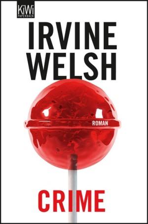 Crime von Irvine Welsh