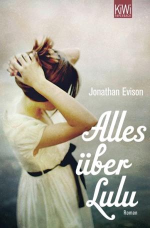 Alles über Lulu von Jonathan Evison