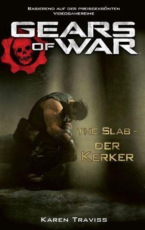 Gears of War: The Slab - Der Kerker