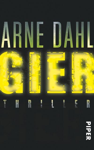 Gier von Arne Dahl | © Piper Verlag