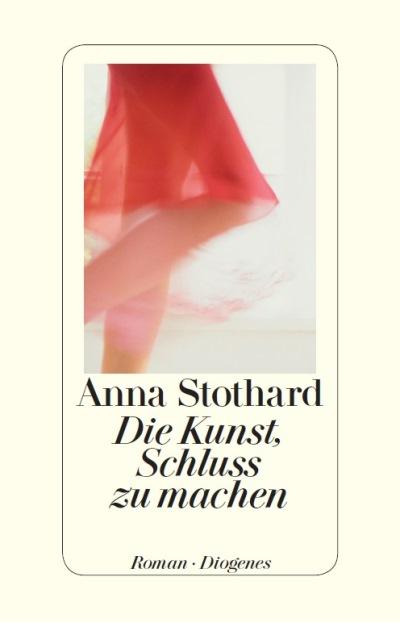 Die Kunst, Schluss zu machen von Anna Stothard