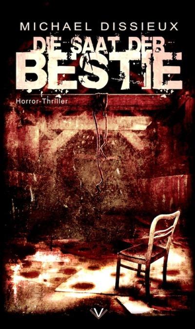 Die Saat der Bestie von Michael Dissieux | © Luzifer Verlag