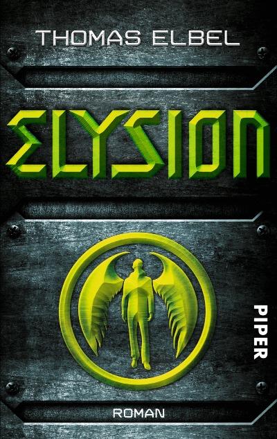 Elysion von Thomas Elbel | © Piper Verlag