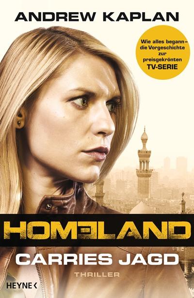 Homeland: Carries Jagd von Andrew Kaplan | © Heyne