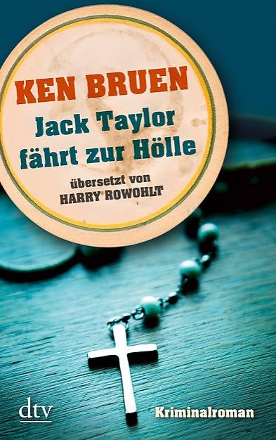 Jack Taylor fährt zur Hölle von Ken Bruen | © dtv