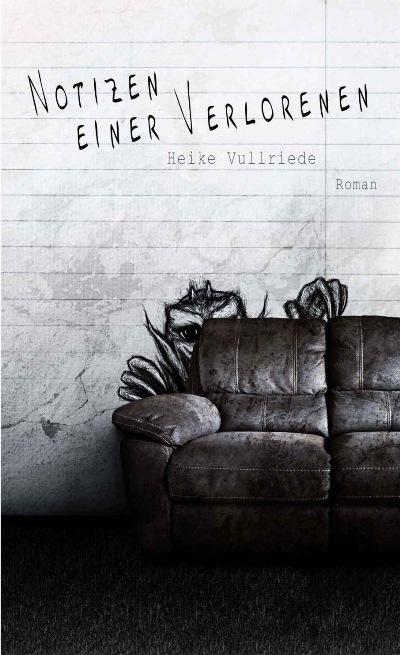Notizen einer Verlorenen von Heike Vullriede | © Luzifer Verlag