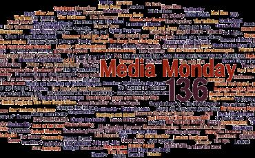 Media Monday #136