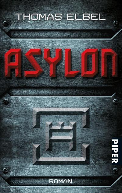 Asylon von Thomas Elbel | © Piper Verlag