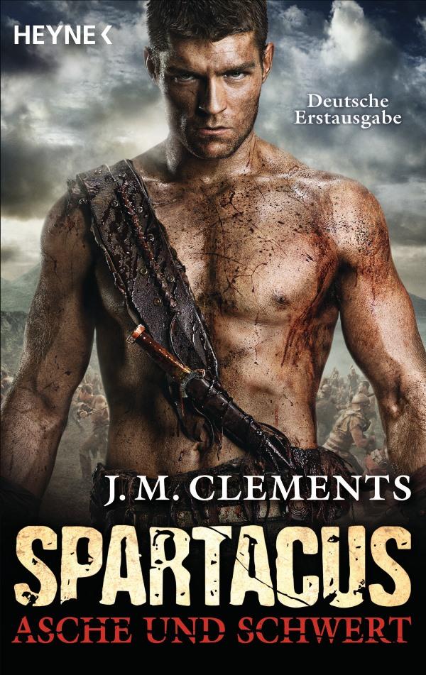Spartacus: Asche und Schwert von J. M. Clements | © Heyne