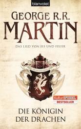 Das Lied von Eis und Feuer 6: Die Königin der Drachen von George R. R. Martin | © Blanvalet