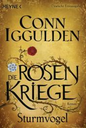 Sturmvogel: Die Rosenkriege 1 von Conn Iggulden | © Heyne