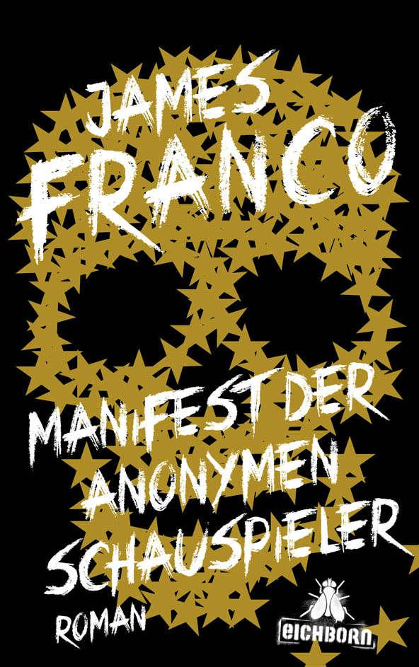 Das Manifest der Anonymen Schauspieler von James Franco | © Eichborn Verlag