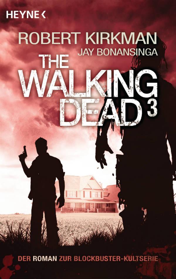 The Walking Dead 3 von Robert Kirkman und Jay Bonansinga | © Heyne Verlag