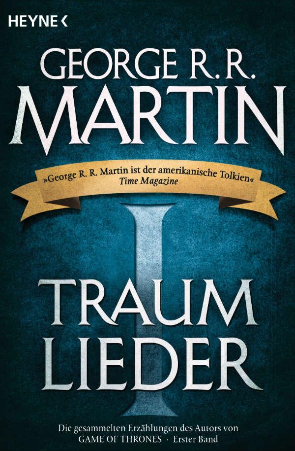 Traumlieder I: Erzählungen von George R. R. Martin | © Heyne
