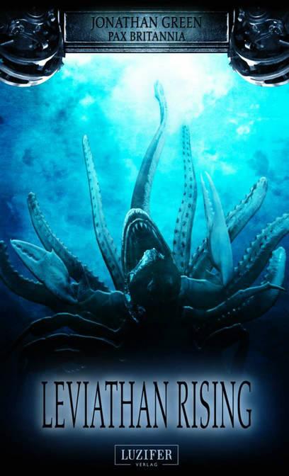 Pax Britannia 2: Leviathan Rising von Jonathan Green | © Luzifer Verlag