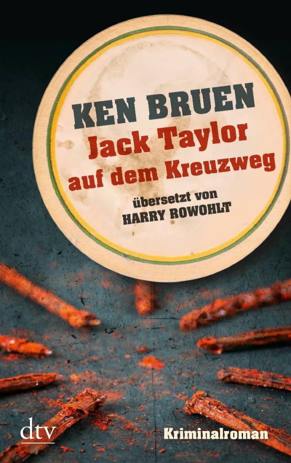 Jack Taylor auf dem Kreuzweg von Ken Bruen | © dtv