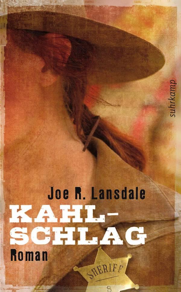 Kahlschlag von Joe R. Lansdale | © Suhrkamp Verlag