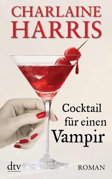 Cocktail für einen Vampir von Charlaine Harris | © dtv