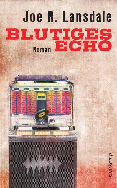 Blutiges Echo von Joe R. Lansdale | © Suhrkamp Verlag