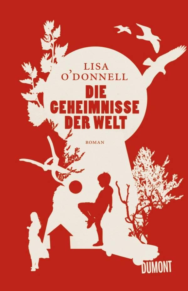 Die Geheimnisse der Welt von Lisa O'Donnell | © DuMont Buchverlag
