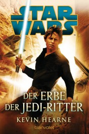 Star Wars: Der Erbe der Jedi-Ritter von Kevin Hearne | © Blanvalet