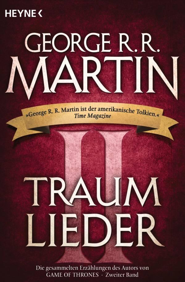 Traumlieder II: Erzählungen von George R. R. Martin | © Heyne