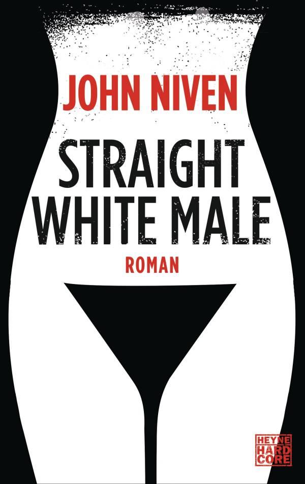 Straight White Male von John Niven | © Heyne