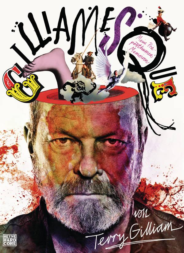 Gilliamesque: Meine Prä-posthumen Memoiren von Terry Gilliam | © Heyne Hardcore