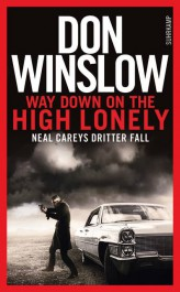 Review: Way Down on the High Lonely | Don Winslow (Buch)