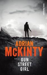 Gun Street Girl von Adrian McKinty | © Suhrkamp Verlag