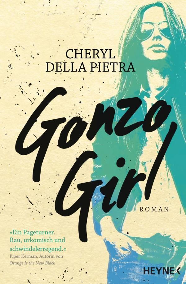 Gonzo Girl von Cheryl Della Pietra | © Heyne Verlag