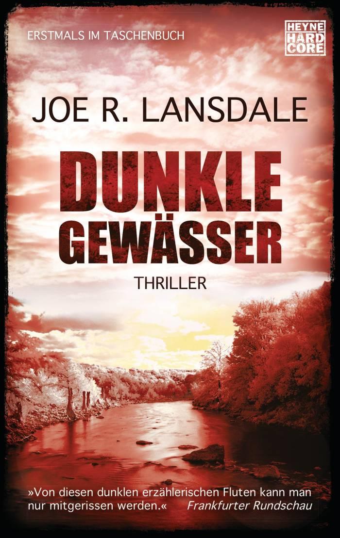 Dunkle Gewässer von Joe R. Lansdale   © Heyne Hardcore