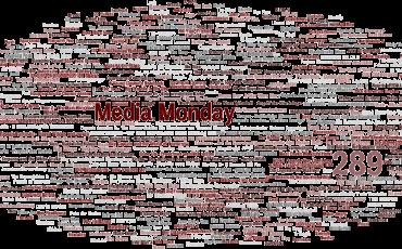Media Monday #289