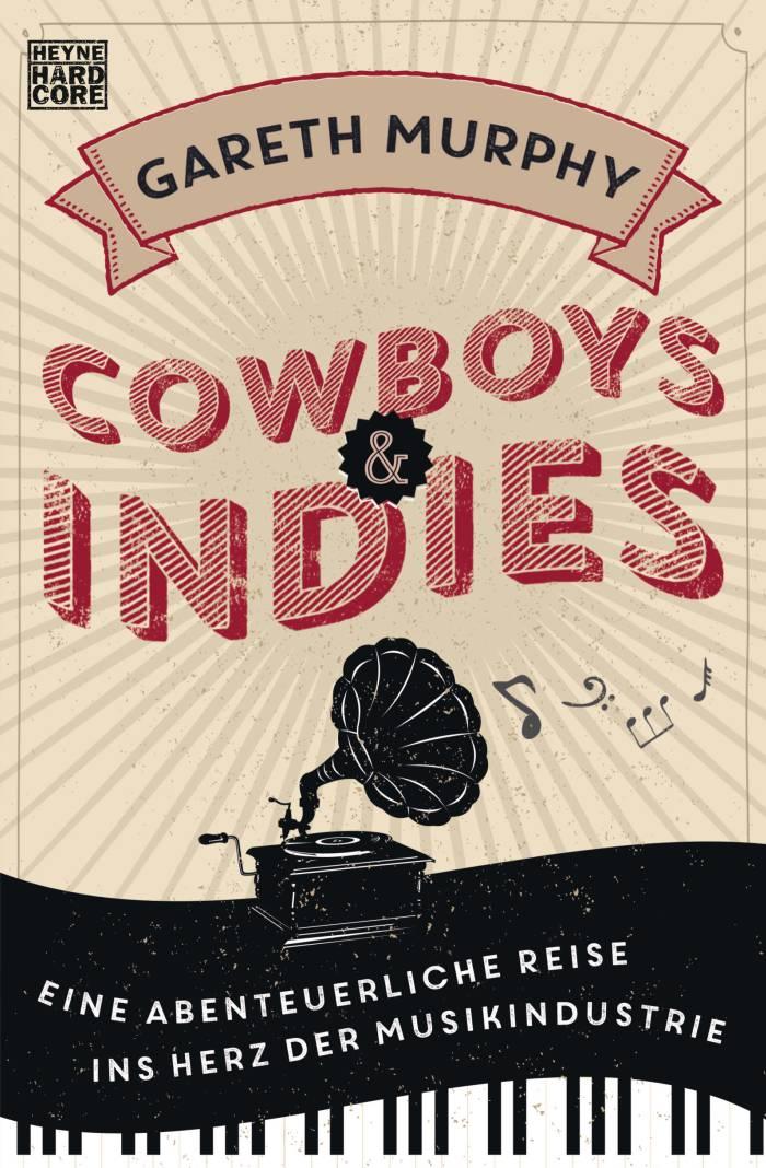 Cowboys & Indies von Gareth Murphy | ©  Heyne Hardcore