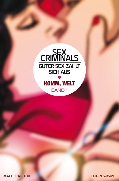Sex Criminals 1: Komm, Welt | © Panini