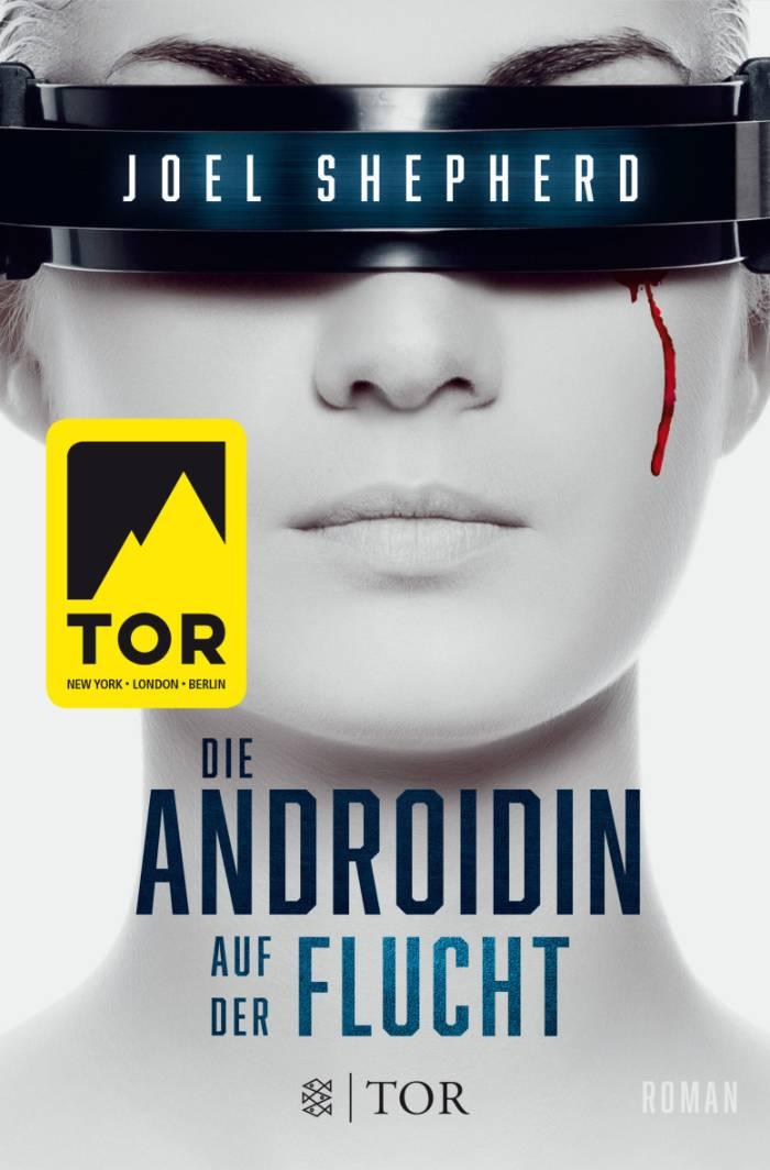 Die Androidin - Auf der Flucht von Joel Shepherd | © FISCHER Tor