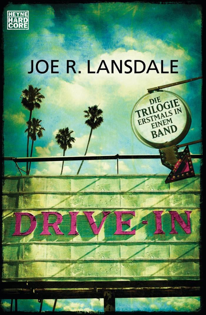 Drive-In von Joe R. Lansdale | © Heyne Hardcore