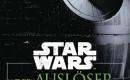 Star Wars – Der Auslöser: Ein Rogue-One-Roman