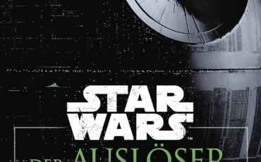 Star Wars - Der Auslöser: Ein Rogue-One-Roman von James Luceno | © Blanvalet