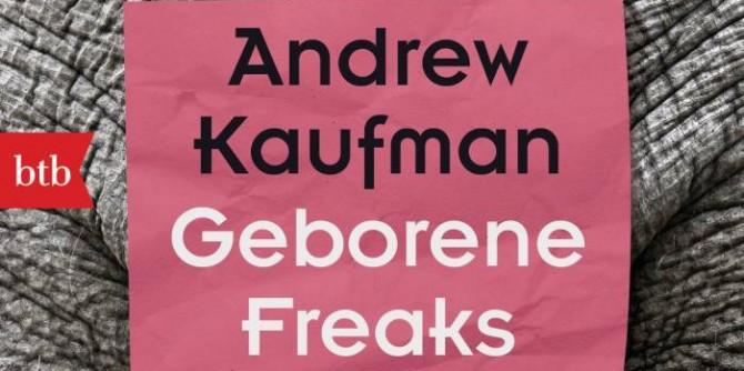 Geborene Freaks von Andrew Kaufman | © btb